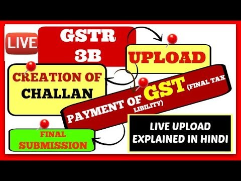 filling and upload GSTR 3B return (Creation of Challan, payment of GST and final submission) live