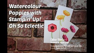 How to make watercolour Poppies, Rememberance Day, Anzac Day, with oh so eclectic by Stampin Up