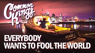 👑 Common Kings - Everybody Wants To Fool The World (Official Music Video)
