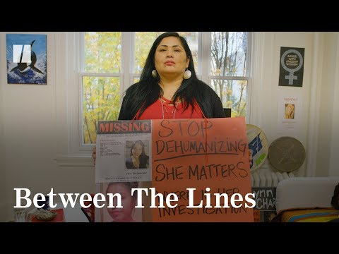 Why Are Missing And Murdered Indigenous Women Cases Being Ignored? | Between The Lines