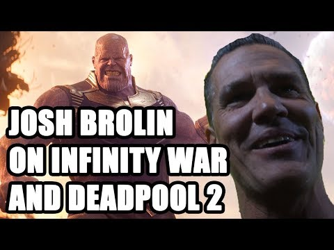 Josh Brolin on Marvel's Avengers: Infinity War and Deadpool 2  Exclusive