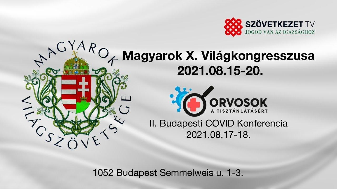 """Magyarok X. Világkongresszusa (2021. aug. 17.) 3. nap – 6. élő adás. """"Itt a vége, állj fel végre!"""""""