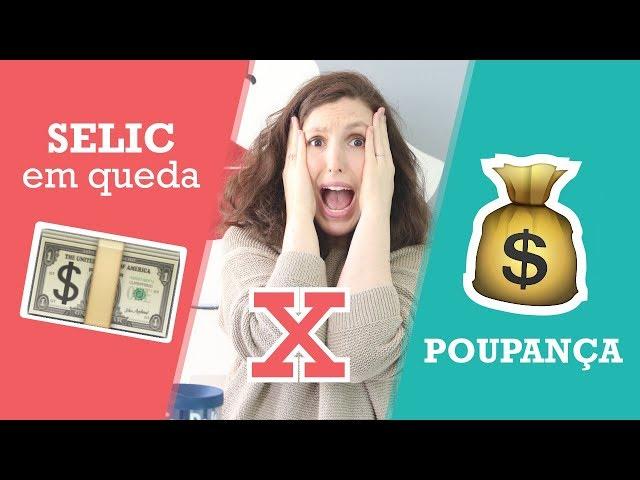 SELIC CAIU! POUPANÇA ESTÁ GANHANDO DO TESOURO DIRETO? | Finanças Femininas