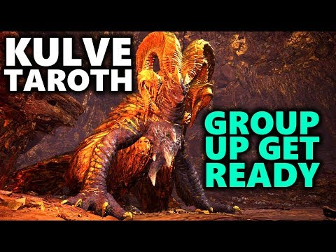 KULVE TAROTH IS COMING! GROUP UP & GET READY! - Monster Hunter World