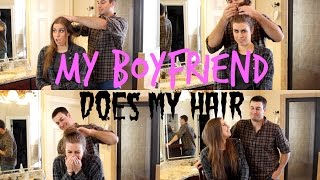 MY BOYFRIEND DOES MY HAIR - Christina Cimorelli