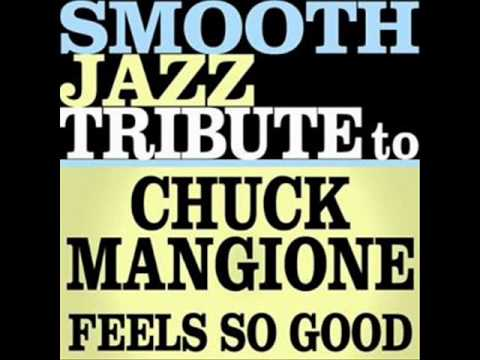 Feels So Good (Tribute To Chuck Mangione) - Smooth Jazz All Stars