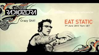 Crazy Shit #1 by EAT STATIC on radiOzora - June 2013