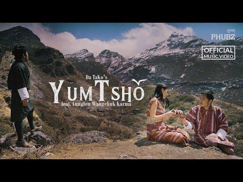 YUMTSHO - Da TaKo ft  LWK [Official Music Video] | Latest Bhutanese Music Video | 2021