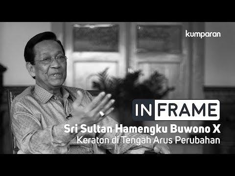 Sri Sultan HB X, Menjaga Keraton Di Tengah Perubahan   In Frame