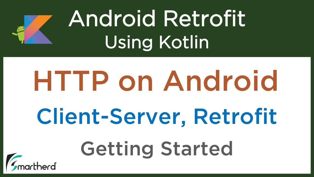 1 1 Getting Started with HTTP on Android: Retrofit Android