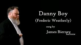 Danny Boy (Frederic Weatherly) sung by James Bierney
