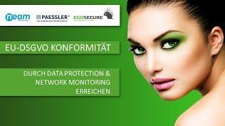 Webinar: EU-DSGVO Konformität durch Data Protection & Network Monitoring erreichen