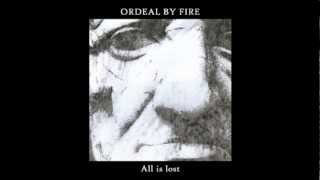 ORDEAL BY FIRE - Killing Hate