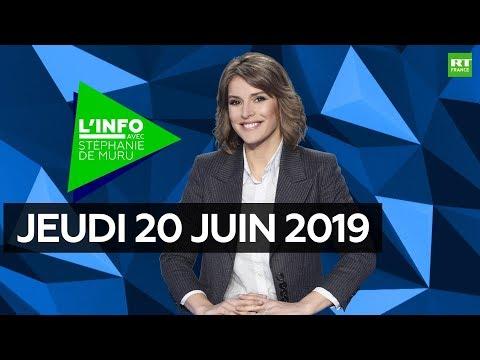 L'Info avec Stéphanie De Muru - Jeudi 20 juin 2019