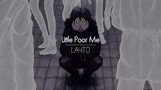 [] LAYTO - Little Poor Me