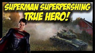 ► World of Tanks: True Hero! - 10 Kills Superman SuperPershing - T26E4 SuperPershing Gameplay