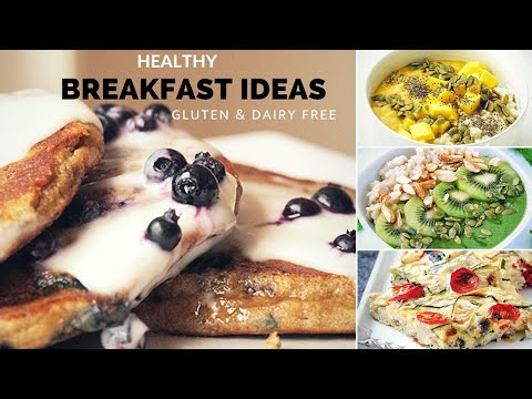 Healthy Breakfast Ideas | Part 2  (Gluten Free / Dairy Free Recipes)