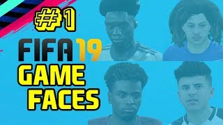 FIFA 19: GAME FACES #1