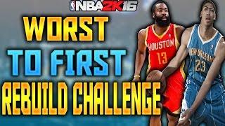 WORST TO FIRST REBUILDING CHALLENGE!!! ANTHONY DAVIS!!! NBA 2K16 MY LEAGUE!!!