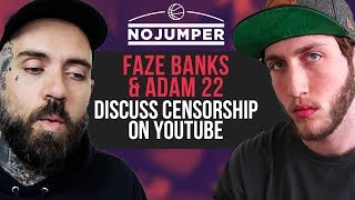 FaZe Banks and Adam22 discuss Censorship on YouTube