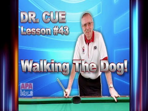APA Dr. Cue Instruction - Dr. Cue  Pool Lesson 43: Walking The Dog!