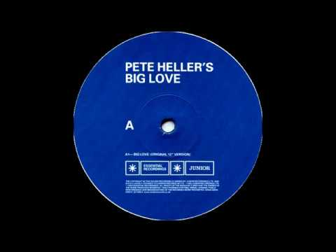 Pete Heller - Big Love (Original 12'' Version) [Essential Recordings 1999]