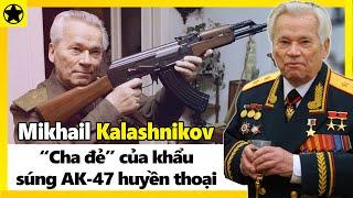 """Mikhail Kalashnikov - """"Cha Đẻ"""" Của Khẩu Súng AK-47 Huyền Thoại"""