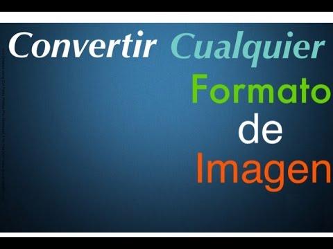 convertir-de-cualquier-formato-de-imagen-a:-jpg,png,tga,gif,hdr/exr,webp,etc.- sin-programas - 2016 