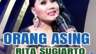 Download Lagu Orang Asing - RITA SUGIARTO ( lagu dangdut jadul ) mp3
