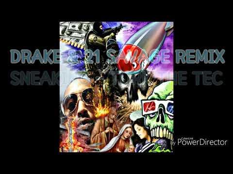 DRAKE & 21 SAVAGE REMIX...SNEAKING - TURK THE TEC