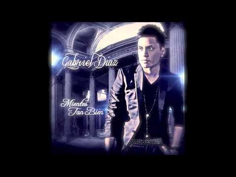 Gabriel Diaz - Mientes Tan Bien
