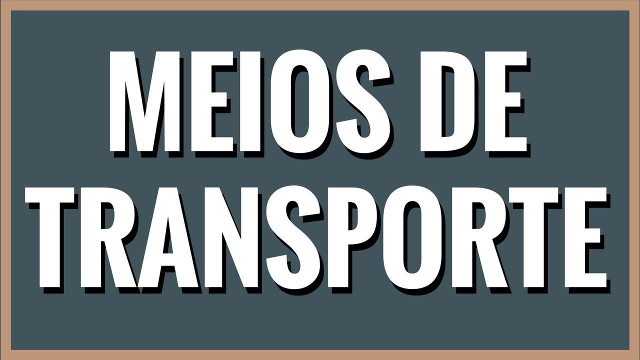 Conheca Quais Sao Os Principais Meios De Transporte Prof Alda