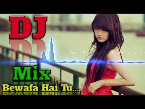 Bewafa Hai Tu Full Song ◆ New Love Hindi Dj Song By AJ YOUNG DJ