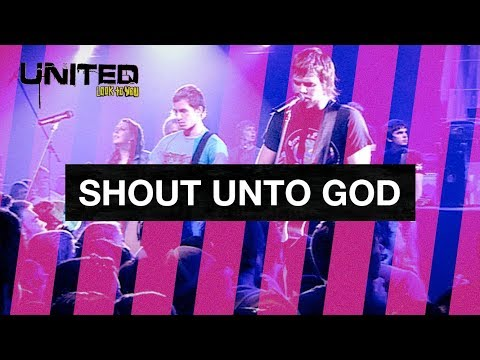 Shout Unto God - Hillsong UNITED - Look To You mp3