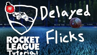 Video Delayed Flicks | Rocket League Tutorial download MP3, 3GP, MP4, WEBM, AVI, FLV Agustus 2017
