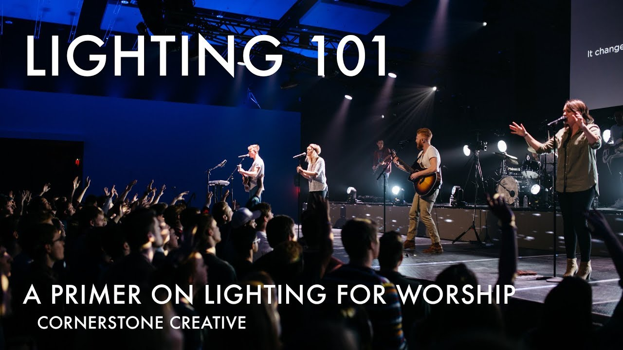 Lighting 101 A Primer On For Worship