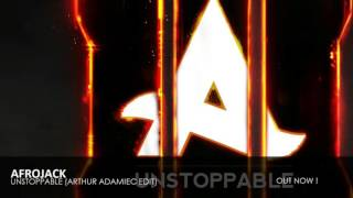 Afrojack - Unstoppable (Arthur Adamiec Edit) [FREE DOWNLOAD]