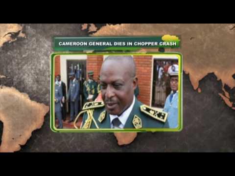 Network Africa: Cameroon General Dies In Chopper Crash