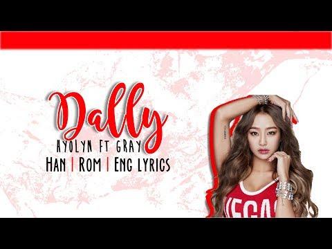 [Han/Rom/ACCURATE English] Hyolyn (효린) - Dally (달리) feat. GRAY Colorcoded Lyrics