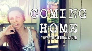 Coming Home (Gwyneth Paltrow COVER)