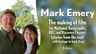 Mark Emery: The making of film for National Geographic, BBC and Discovery Channel