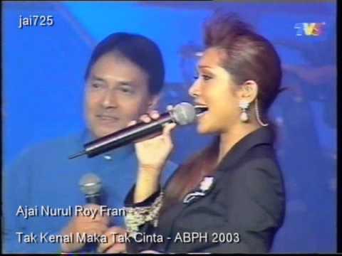 Ajai Nurul Roy Fran - Tak Kenal Maka Tak Cinta - ABPH 2003