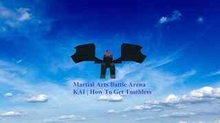 ROBLOX | Martial Arts Battle Arena KAI | How To Get Toothless