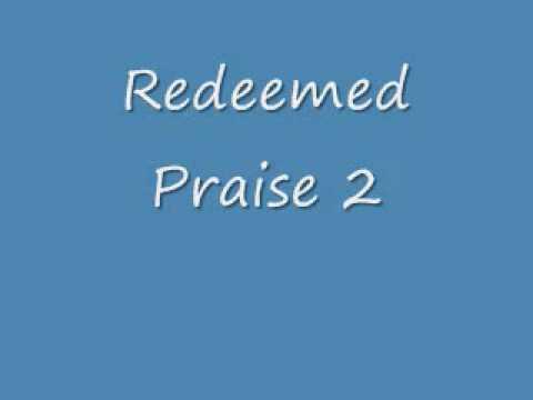 Redeemed Praise - 2 of 2