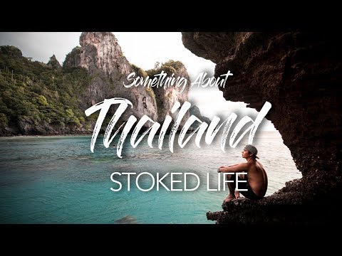 Something About Thailand. w/ Rob Strok - Stoked Life.