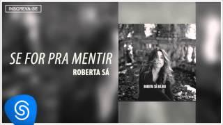 Roberta Sá part Chico Buarque - Se For Pra Mentir (Álbum Delírio) [Áudio Oficial]