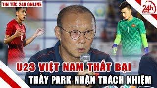 Tin bóng đá hôm nay 17/1 U23 Việt Nam thất bại thầy Park nhận trách nhiệm | Tin thể thao 24h