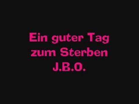 J.B.O. - Ein guter Tag zum Sterben (Bad Reichenhall-Version)