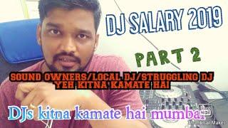 DJ SALARY 2019 / STRUGGLING DJ / LOCAL DJ /SOUND OWNERS/PART 2