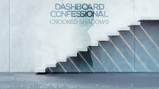 Dashboard Confessional: Crooked Shadows (Official Audio)